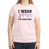 Personalize I Wear Pink T-Shirt