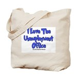 Love Unemployment Office Tote Bag