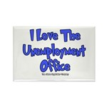 Love Unemployment Office Rectangle Magnet