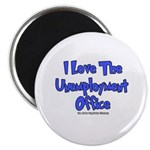 Love Unemployment Office Magnet