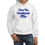 Love Unemployment Office Hooded Sweatshirt