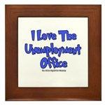 Love Unemployment Office Framed Tile