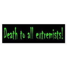 Death to all extremists!
