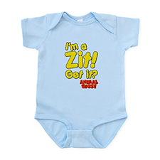 I'm A Zit! Get it? Animal House Infant Bodysuit