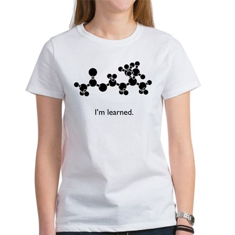 Acetylcholine is Learned Women's T-Shirt