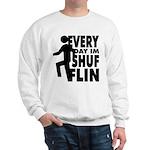 Shufflin Sweatshirt