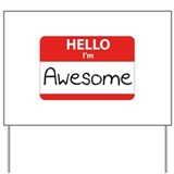 Hello, I'm Awesome Yard Sign