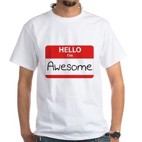 Hello, I'm Awesome White T-Shirt