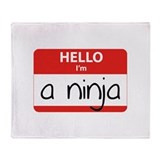 Hello I'm a Ninja Throw Blanket