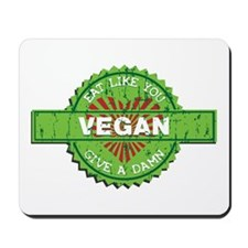 Vegan Eat Like You Give a Damn Mousepad