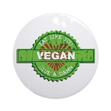 Vegan Eat Like You Give a Damn Ornament (Round)