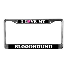 I Love My Bloodhound License Plate Frame