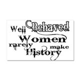 Well Behaved Women Car Magnet 20 x 12