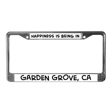 Happiness is Garden Grove License Plate Frame