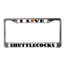 Badminton I Love Shuttlecocks License Frame