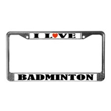 Badminton License Plate Frame (I Love)