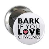 "Bark If You Love Chiweenies 2.25"" Button (100 pack"