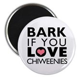 "Bark If You Love Chiweenies 2.25"" Magnet (100 pack"