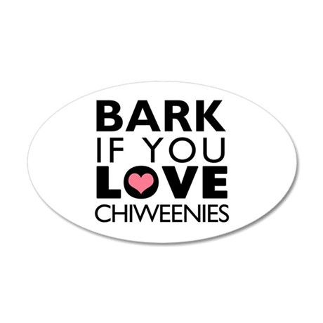 Bark If You Love Chiweenies 38.5 x 24.5 Oval Wall