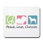 Peace, Love, Chessies Mousepad