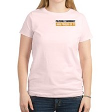Politically Incorrect Women's Pink T-Shirt