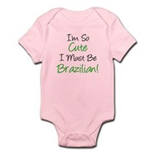 I'm So Cute Brazilian Infant Bodysuit