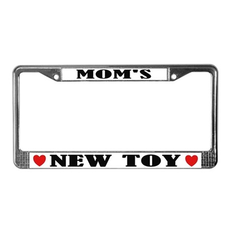 Mom's New Toy License Plate Frame