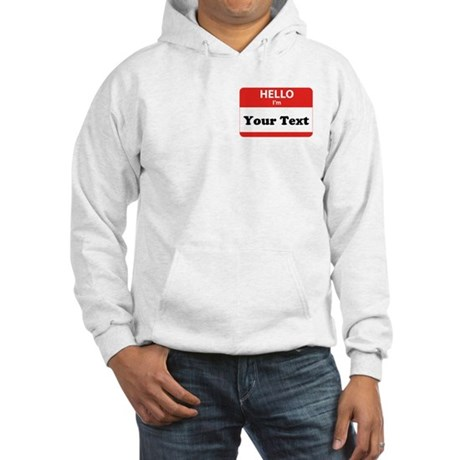 Hello I'm YOUR TEXT Hooded Sweatshirt