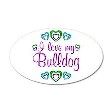 Love My Bulldog 38.5 x 24.5 Oval Wall Peel