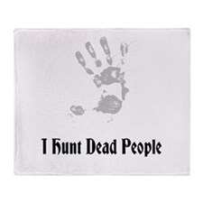 I Hunt Dead People Throw Blanket