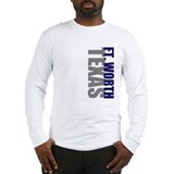 Ft. Worth, Texas Long Sleeve T-Shirt