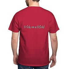Frick & Frick on a Stick T-Shirt