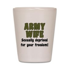 Army Wife - deprived Shot Glass