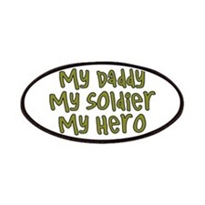 My Daddy..Soldier..Hero Patches
