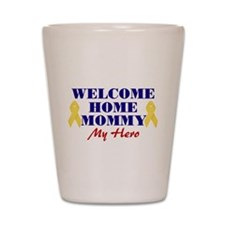 Welcome Home Mommy Shot Glass