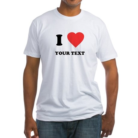 Custom I Heart Fitted T-Shirt