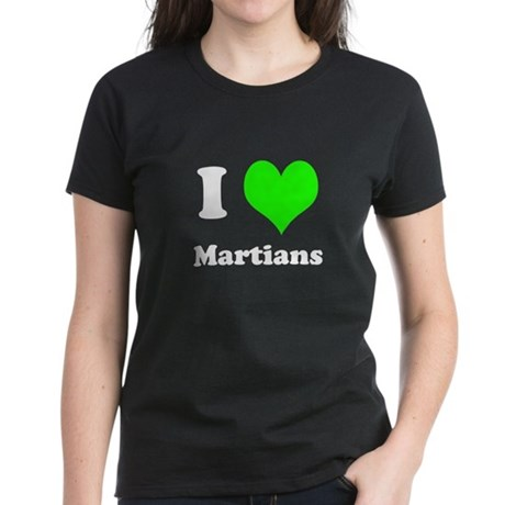 I Love Martians Womens T-Shirt