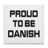 Proud to be Danish Tile Coaster