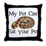 My Pet Can Eat Your Pet Throw Pillow