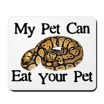 My Pet Can Eat Your Pet Mousepad