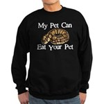 My Pet Can Eat Your Pet Sweatshirt (dark)