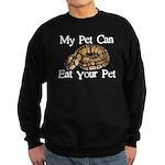 My Pet Can Eat Your Pet Sweatshirt (dark)