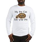 My Pet Can Eat Your Pet Long Sleeve T-Shirt