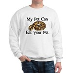 My Pet Can Eat Your Pet Sweatshirt