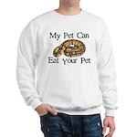 My Pet Can Eat Your Pet Sweatshirt