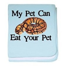 My Pet Can Eat Your Pet baby blanket