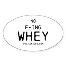 No F*ing Whey Decal