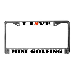 I Love Mini Golf License Plate Frame