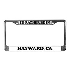 Rather be in Hayward License Plate Frame