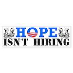 """Hope Isn't Hiring!"" Sticker (Bumper)"